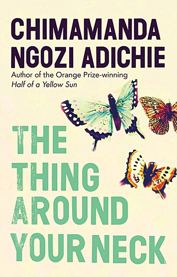 The Thing Around Your Neck by Chimamanda Ngozi Adichi