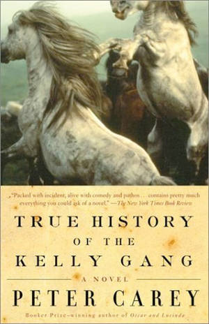 <em>True History of the Kelly Gang</em>, Peter Carey