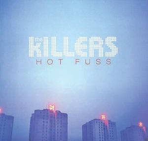 The Killer's <em>Hot Fuss</em>