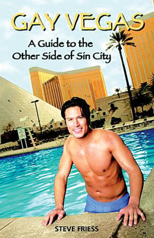 <em>Gay Vegas</em> by Steve Friess